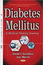 Book Diabetes Mellitus: A Medical History Journey (Public Health: Practices, Methods and Policies) free