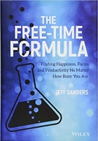 Book The Free-Time Formula: Finding Happiness, Focus, and Productivity No Matter How Busy You Are free