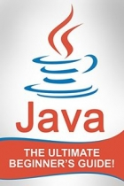 JAVA: The Ultimate Beginner's Guide!