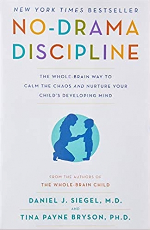 Download No-Drama Discipline: The Whole-Brain Way to Calm the Chaos and Nurture Your Child's Developing Mind free book as pdf format