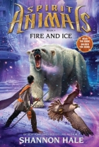 Book Fire and Ice (Spirit Animals #4) free