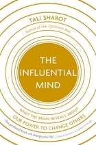 Book The Influential Mind: What the Brain Reveals About Our Power to Change Others free