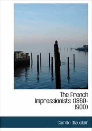 Download The French Impressionists (1860-1900) free book as pdf format
