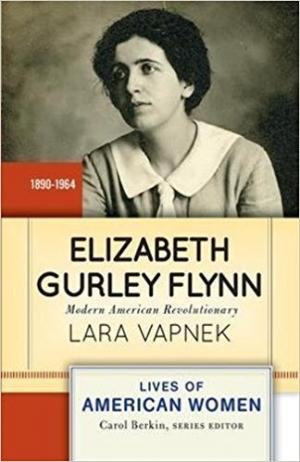 Download Elizabeth Gurley Flynn: Modern American Revolutionary (Lives of American Women) free book as pdf format