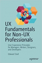 Book UX Fundamentals for Non-UX Professionals: User Experience Principles for Managers, Writers, Designers, and Developers free