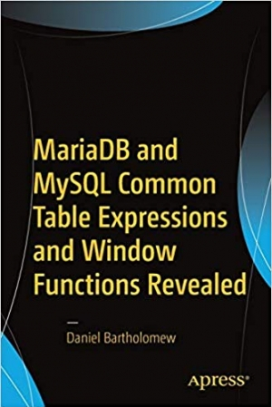 Download MariaDB and MySQL Common Table Expressions and Window Functions Revealed free book as pdf format