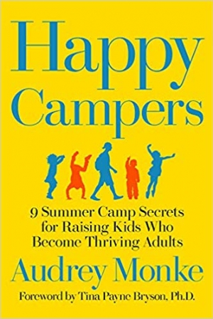 Download Happy Campers 9 Summer Camp Secrets for Raising Kids Who Become Thriving Adults free book as epub format