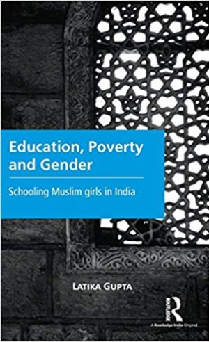 Download Education, Poverty and Gender: Schooling Muslim Girls in India free book as pdf format