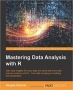 Book Mastering Data Analysis with R free