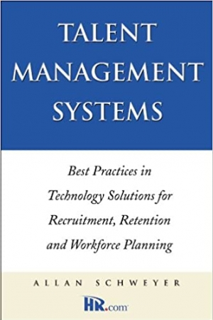 Download Talent Management Systems: Best Practices in Technology Solutions for Recruitment, Retention and Workforce Planning free book as pdf format