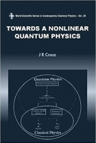 Book Towards a Nonlinear Quantum Physics (Contemporary Chemical Physics) free