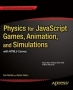 Book Physics for JavaScript Games, Animation, and Simulations free