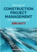Book Manual of Construction Project Management For Owners and Clients free