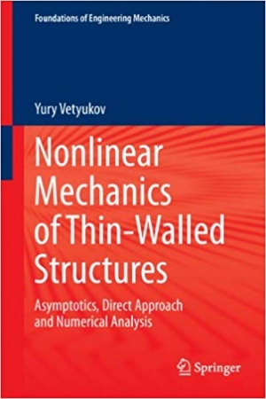 Download Nonlinear Mechanics of Thin-Walled Structures: Asymptotics, Direct Approach and Numerical Analysis free book as pdf format
