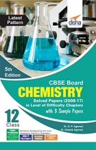 Book CBSE Board Class 12 Chemistry Solved Papers (2008 - 17) in Level of Difficulty Chapters with 3 Sample Papers 5th Edition free