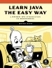 Book Learn Java the Easy Way : A Hands-On Introduction to Programming free
