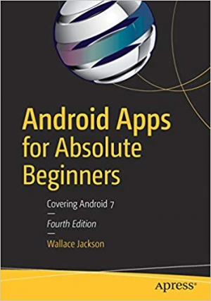 Download Android Apps for Absolute Beginners: Covering Android 7 free book as pdf format