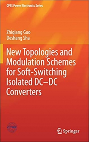 Download New Topologies and Modulation Schemes for Soft-Switching Isolated DC–DC Converters (CPSS Power Electronics Series) free book as pdf format