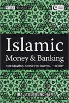 Book Islamic Money and Banking Integrating Money in Capital Theory free