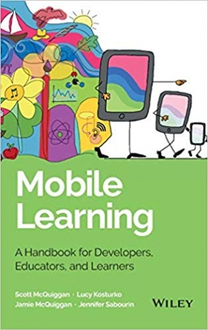 Download Mobile Learning: A Handbook for Developers, Educators, and Learners (Wiley and SAS Business Series) free book as pdf format