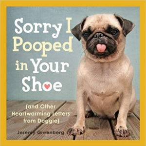 Download Sorry I Pooped in Your Shoe (and Other Heartwarming Letters from Doggie) free book as epub format