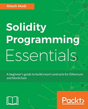 Download Solidity Programming Essentials: A beginner's guide to build smart contracts for Ethereum and blockchain free book as pdf format
