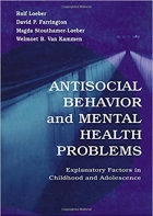 Book Antisocial Behavior and Mental Health Problems: Explanatory Factors in Childhood and Adolescence free