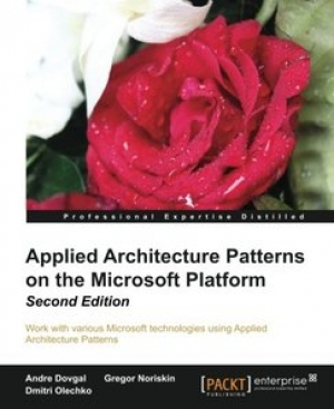 Download Applied Architecture Patterns on the Microsoft Platform, 2nd Edition free book as pdf format