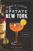 Spirits and Cocktails of Upstate New York A History