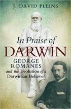 Book In Praise of Darwin: George Romanes and the Evolution of a Darwinian Believer free