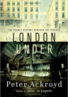 Book London Under: The Secret History Beneath the Streets free