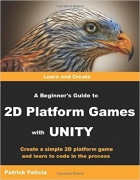 Book A Beginner's Guide to 2D Platform Games with Unity free