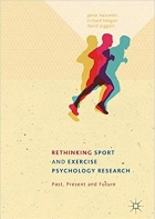 Rethinking Sport and Exercise Psychology Research: Past, Present and Future