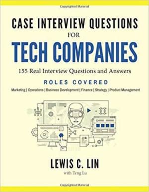 Download Case Interview Questions for Tech Companies: 155 Real Interview Questions and Answers free book as pdf format