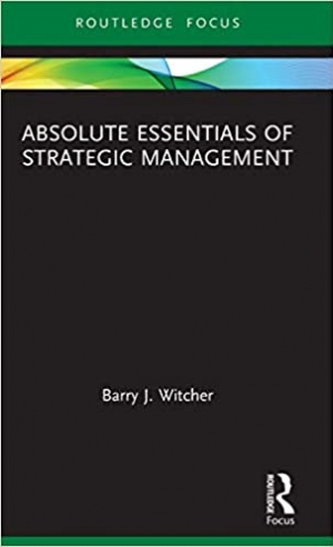 Download Absolute Essentials of Strategic Management free book as pdf format