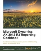 Microsoft Dynamics AX 2012 R3 Reporting Cookbook