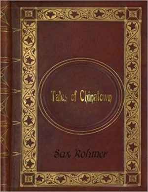 Download Sax Rohmer - Tales of Chinatown free book as epub format