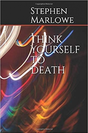 Download Think Yourself to Death free book as epub format
