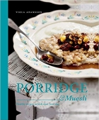 Porridge & Muesli: Healthy Recipes to Kick-start Your Day