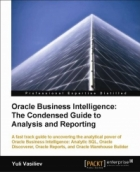 Book Oracle Business Intelligence: The Condensed Guide to Analysis and Reporting free