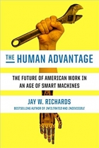 The Human Advantage The Future of American Work in an Age of Smart Machines