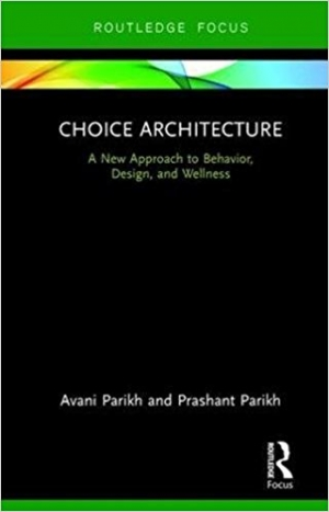 Download Choice Architecture A new approach to behavior, design, and wellness free book as epub format