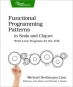 Book Functional Programming Patterns in Scala and Clojure free