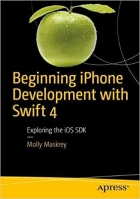Book Beginning iPhone Development with Swift 4, 4th Edition free