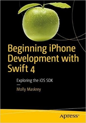 Download Beginning iPhone Development with Swift 4, 4th Edition free book as pdf format