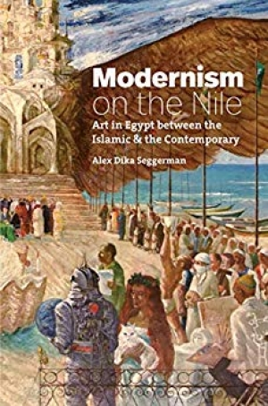 Download Modernism on the Nile: Art in Egypt between the Islamic and the Contemporary (Islamic Civilization and Muslim Networks) free book as epub format