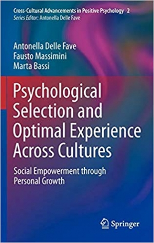 Download Psychological Selection and Optimal Experience Across Cultures: Social Empowerment through Personal Growth (Cross-Cultural Advancements in Positive Psychology) free book as pdf format