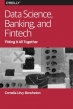 Data Science, Banking, and Fintech