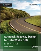 Book Autodesk Roadway Design for InfraWorks 360 Essentials, 2nd Edition free