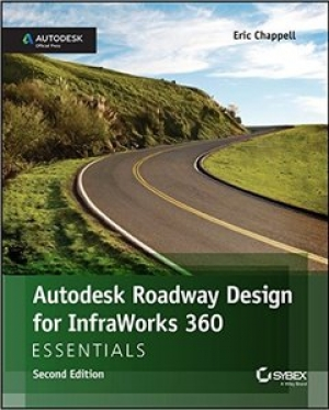 Download Autodesk Roadway Design for InfraWorks 360 Essentials, 2nd Edition free book as pdf format
